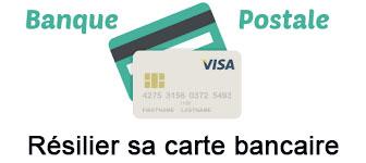 résilier sa carte bancaire Banque Postale