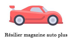 Résilier abonnement magazine auto plus
